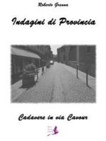 Indagini di Provincia - Cadavere in via Cavour