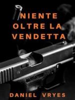 Niente oltre la Vendetta