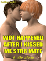 Wot Happened After I Kissed Me Str8 Mate and other stories