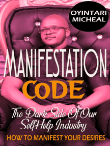 Manifestation Code: The Dark Side of our Self Help Industry