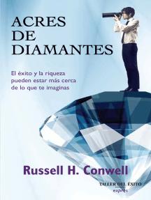 Acres de diamantes: El éxito y la riqueza pueden estar más cerca de lo que te imaginas