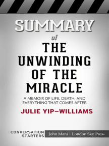 Summary of The Unwinding of the Miracle: A Memoir of Life, Death, and Everything That Comes After: Conversation Starters