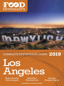 Los Angeles: 2019 - The Food Enthusiast's Complete Restaurant Guide