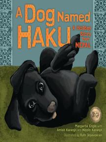 A Dog Named Haku: A Holiday Story from Nepal