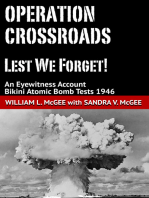 Operation Crossroads, Lest We Forget! An Eyewitness Account, Bikini Atomic Bomb Tests 1946