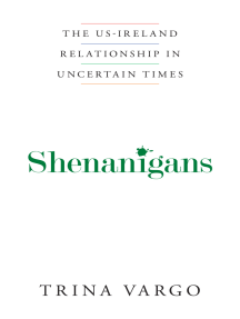 Shenanigans: The US-Ireland Relationship in Uncertain Times