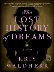 The Lost History of Dreams: A Novel