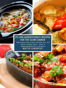 25 Low-Carbohydrate Recipes for the Slow Cooker: Delicious low carb recipes for all slow cooker fans - part 1: Measurements in grams