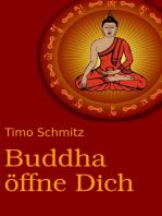 Buddha öffne dich