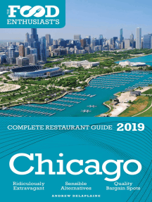 Chicago: 2019 - The Food Enthusiast's Complete Restaurant Guide