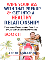 Wipe Your Ass With That Prenup & Get Into a Healthy Relationship