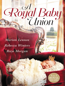 A Royal Baby Union/Claimed: Secret Royal Son/Expecting the Prince's Baby/Secret Prince, Instant Daddy!