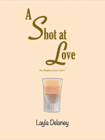 A Shot At Love - The Kingston Duet, Book 1
