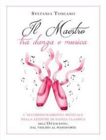 Il Maestro tra danza e musica. L'accompagnamento musicale nella lezione di danza classica dell'Ottocento, dal violino al pianoforte