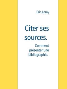 Citer ses sources.: Rédiger une bibliographie.