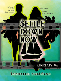 Settle Down Now: Revised Part One (serialised)
