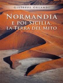 Normandia e poi Sicilia, la terra del Mito