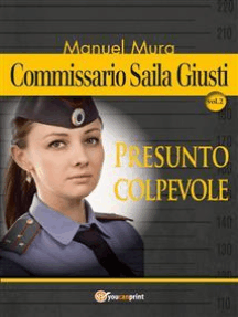 Commissario Saila Giusti vol.2 - Presunto colpevole