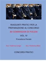 Riassunti pratici per la preparazione al concorso 80 commissari di polizia vol. IV