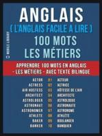 Anglais ( L'Anglais Facile a Lire ) 100 Mots - Les Métiers
