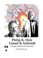 Philip K. Dick - Umani e Androidi