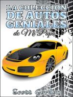 La Colección de Autos Geniales de Mi Papá