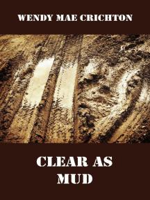 Clear as Mud