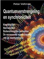 Quantumverstrengeling en synchroniciteit. Krachtvelden. Niet-lokaliteit. Buitenzintuiglijke percepties. De verrassende eigenschappen van de kwantumfysica. (Nederlandse taal)