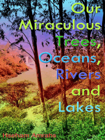 Our Miraculous Trees, Oceans, Rivers and Lakes