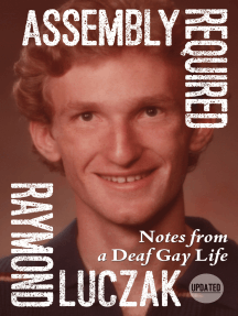 Assembly Required: Notes from a Deaf Gay Life
