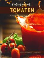 Probier's mal mit...Tomaten - 43 Gerichte mit den leckeren Früchten