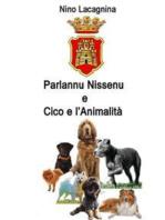 Parlannu Nissenu e Cico e l'Animalità