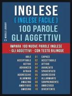 Inglese ( Inglese Facile ) 100 Parole - Gli Aggettivi