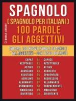 Spagnolo ( Spagnolo Per Italiani ) 100 Parole - Gli Aggettivi