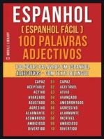 Espanhol ( Espanhol Fácil ) 100 Palavras - Adjectivos