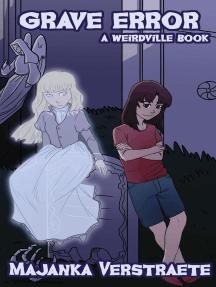 Grave Error: Weirdville, #6