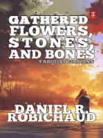 Gathered Flowers, Stones, and Bones