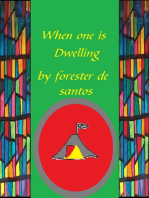 When One is Dwelling