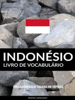 Livro de Vocabulário Indonésio: Uma Abordagem Focada Em Tópicos