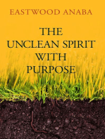 The Unclean Spirit With Purpose