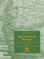 Los caminos del Rionegro: Historia del Ferrocarril de Cundinamarca, 1847-1953