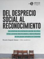 Del desprecio social al reconocimiento: Las prácticas de orientación escolar de niños, niñas y jóvenes desvinculados y desmovilizados de los grupos armados en Colombia