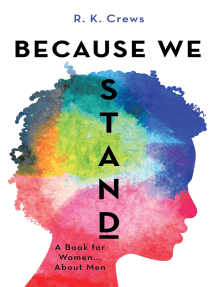 Because We Stand: A Book for Women... About Men