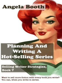Planning And Writing A Hot-Selling Series: Selling Writer Strategies, Book 7: Selling Writer Strategies, #7