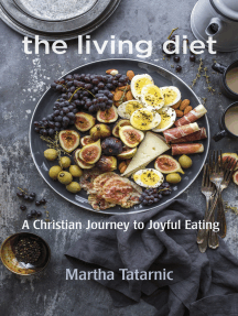 The Living Diet: A Christian Journey to Joyful Eating