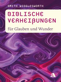 Biblische Verheißungen für Glauben und Wunder