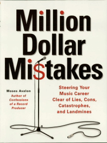 Million Dollar Mistakes: Steering Your Music Career Clear of Lies, Cons, Catastrophes, and Landmines
