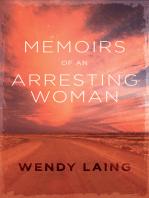 Memoirs of an Arresting Woman