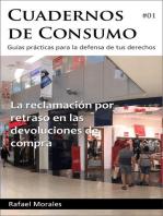 La reclamación por retraso en las devoluciones de compra