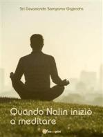 Quando Nalin iniziò a meditare